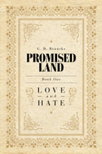 Promised Land : Love and Hate - G. D. Benneke