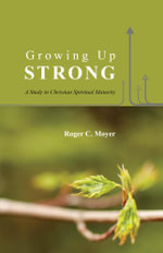 Growing Up Strong - Roger C. Moyer