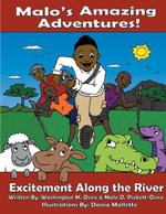 Malo's Amazing Adventures! - Excitement Along the River - Washington M. Osiro