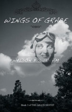 Wings of Grace - Book 3 of THE GRACE SEXTET - Weldon B. Durham