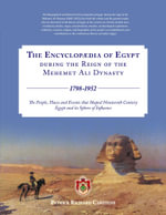 The Encyclopaedia of Egypt during the Reign of the Mehemet Ali Dynasty 1798-1952 - The People, Places and Events that Shaped Nineteenth Century Egypt a - Patrick Richard Carstens