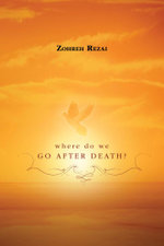Where Do We Go After Death? - Zohreh Rezai