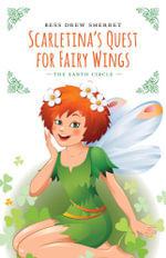 Scarletina's Quest for Fairy Wings - Bess Drew Sherret