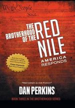 The Brotherhood of the Red Nile : America Responds - Dan Perkins