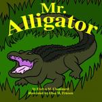 Mr. Alligator - Evelyn M. Chouinard