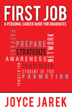 First Job - A Personal Career Guide for Graduates - Joyce Jarek