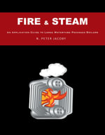 Fire & Steam - An Application Guide to Large Watertube Packaged Boilers - N. Peter Jacoby