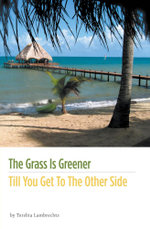 The Grass Is Greener Till You Get To The Other Side - Tershia Lambrechts