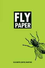 Flypaper - Elizabeth (Boyd) Martins