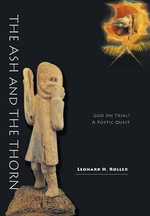 The Ash and the Thorn - God on Trial? a Poetic Quest - Leonard H Roller