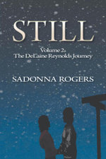 Still  Volume 2 : The DeLaine Reynolds Journey - SaDonna Rogers