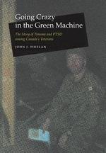 Going Crazy in the Green Machine - John J Whelan