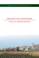 Travels in Languedoc : Secrets to a Memorable Visit - Andrea Swan