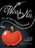 Wicked Not! - Holly Carney