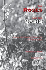The Roses and the Oasis - Journey Into Healing Chronic Pain and Fibromyalgia - Andrew H Knapp