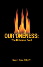 Our Oneness - Life is the Process of the Release of Spirit from Matter. - Robert Baier