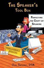 The Speaker's Tool Box - Joel Sweeney