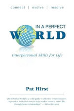 In a Perfect World - Interpersonal Skills for Life - Pat Hirst