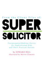 From The Client Files of : SUPER SOLICITOR - Edward Hill