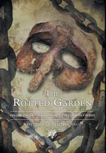 The Rotted Garden : Volume Two - Christian Vago