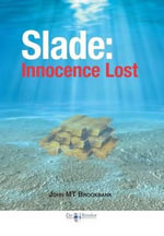 Slade : Innocence Lost - John Mt Brookbank