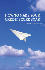 How to Make your Credit Score Soar - Julie Marie McDonough