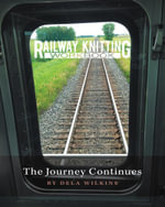 Railway Knitting Workbook, The Journey Continues - Dela Wilkins