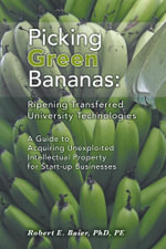 Picking Green Bananas : Ripening Transferred University Technology - Robert E. Baier
