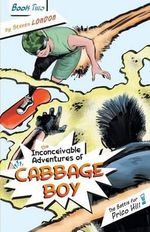 The Inconceivable Adventures of Cabbage Boy : Book 2: The Battle for Prico Hill - Steven London