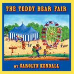 The Teddy Bear Fair - Carolyn Kendall