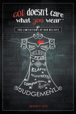 God Doesn't Care What You Wear - Beverly Lutz