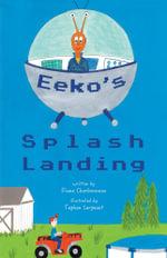 Eeko's Splash Landing - Diane Charbonneau