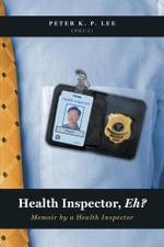 Health Inspector, Eh? - Peter K. P. Lee