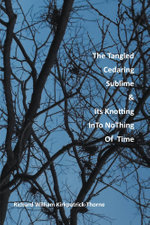 The Tangled Cedaring Sublime & Its Knotting InTo NoThing Of Time - Richard William Kirkpatrick-Thorne