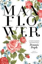 Manflower - Dennis Doph
