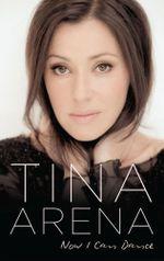 Now I Can Dance - Tina Arena
