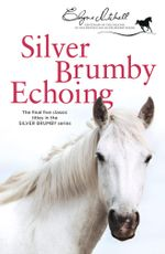 Silver Brumby Echoing : Volume 3 - Elyne Mitchell