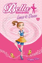 Bella Dancerella Loves to Dance : Loves to Dance - Poppy Rose