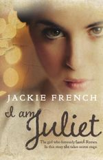 I am Juliet - Jackie French