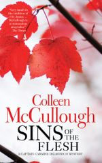 Sins of the Flesh : A Captain Carmine Delmonico Mystery - Colleen McCullough