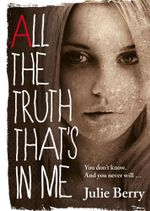 All the Truth That's in Me - Julie Berry