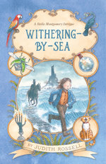 Withering-by-Sea : A Stella Montgomery Intrigue - Judith Rossell