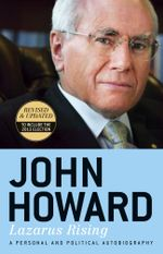 Lazarus Rising (Revised Edition) : Revised & Updated to include the 2013 Election - John Howard