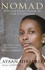 Nomad : A Personal Journey Through the Clash of Civilizations - Ayaan Hirsi Ali