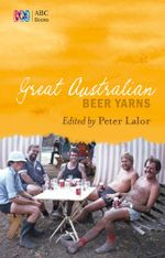 Great Australian Beer Yarns - Peter Lalor