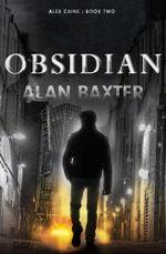 Obsidian : Alex Caine Book 2 - Alan Baxter