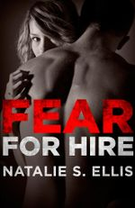 Fear for Hire - Natalie S. Ellis
