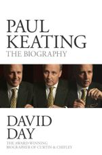 Paul Keating : The Biography - David Day