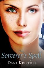 The Sorcerer's Spell - Dani Kristoff