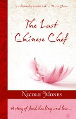 The Last Chinese Chef - Nicole Mones
